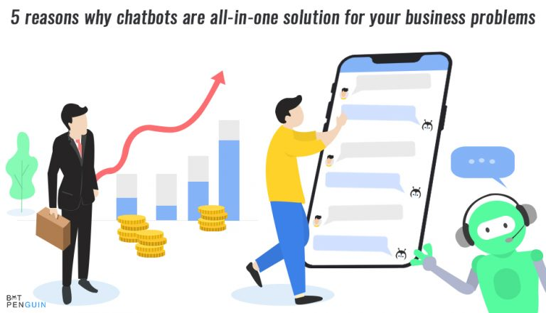 5 Reasons Why Chatbots Are the All-In-One Solution for Your Business Problems