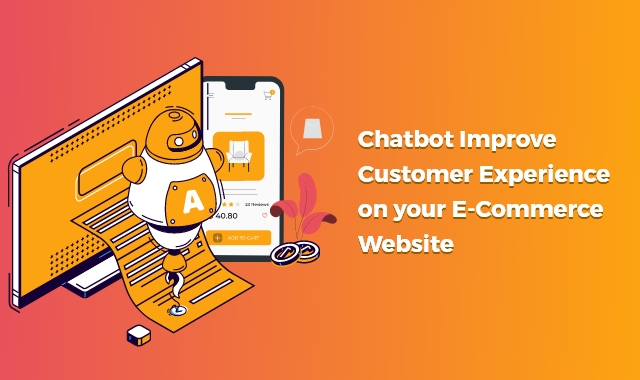 How can a Chatbot Improve Customer Experience on Your E-Commerce Website