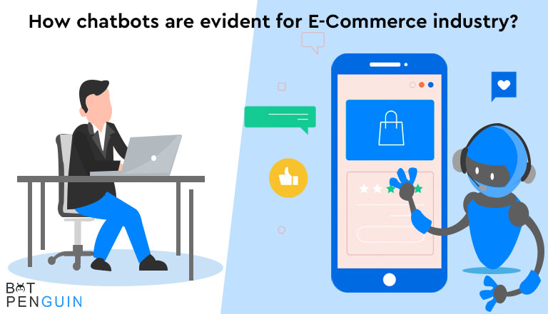 How Chatbots Are Evident for E-Commerce Industry?