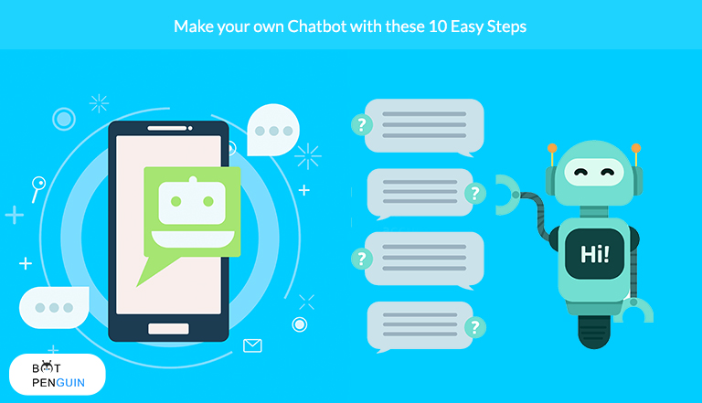 Make your own Chatbot with these 10 Easy Steps